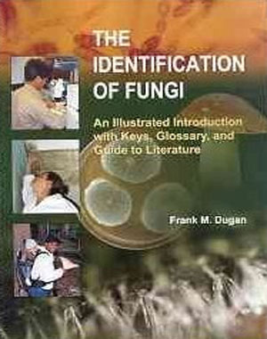 The Identification of Fungi: An Illustrated Introduction With Keys, Glossary, And Guide to Literature