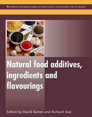 Natural Food Additives, Ingredients and Flavourings (Woodhead Publishing Series in Food Science, Technology and Nutrition)