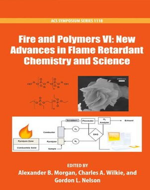 Fire and Polymers VI: New Advances in Flame Retardant Chemistry and Science (ACS Symposium Series)