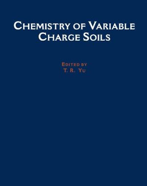 Chemistry of Variable Charge Soils (Topics in Sustainable Agronomy)