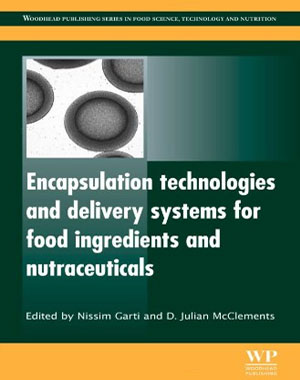 Encapsulation Technologies and Delivery Systems for Food Ingredients and Nutraceuticals (Woodhead Publishing Series in Food Science, Technology and Nutrition)