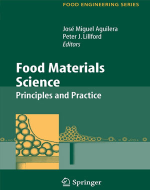 Food Materials Science: Principles and Practice (Food Engineering Series)