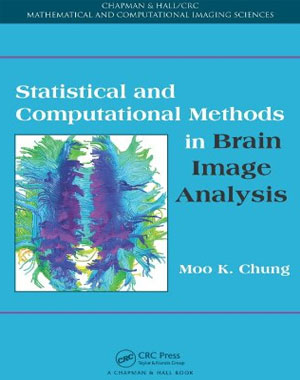 Statistical and Computational Methods in Brain Image Analysis (Chapman & Hall/CRC Mathematical and Computational Imaging Sciences Series)