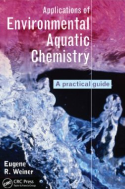 Applications of Environmental Aquatic Chemistry: A Practical Guide, Third Edition