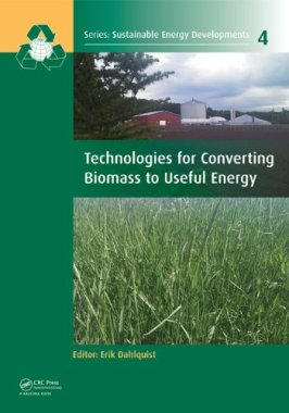 Technologies for Converting Biomass to Useful Energy: Combustion, Gasification, Pyrolysis