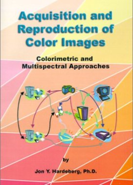 Acquisition and Reproduction of Color Images: Colorimetric and Multispectral Approaches