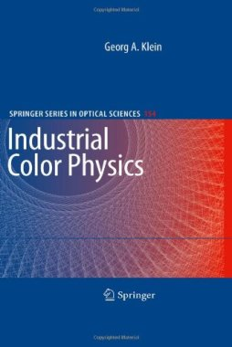 Industrial Color Physics (Springer Series in Optical Sciences)