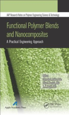 Functional Polymer Blends and Nanocomposites: A Practical Engineering Approach (AAP Research Notes on Polymer...