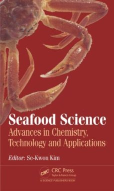Seafood Science: Advances in Chemistry, Technology and Applications