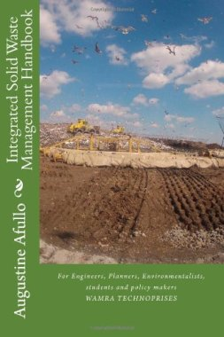 Integrated Solid Waste Management Handbook: For Engineers, Planners, Environmentalists, students and policy makers...