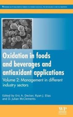 Oxidation in Foods and Beverages and Antioxidant Applications, Volume 2: Management in Different Industry Sectors...