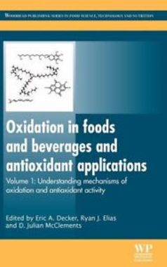 Oxidation in Foods and Beverages and Antioxidant Applications, Volume 1: Understanding Mechanisms of Oxidation and Antioxidant Activity (Woodhead ... in Food Science, Technology and Nutrition)