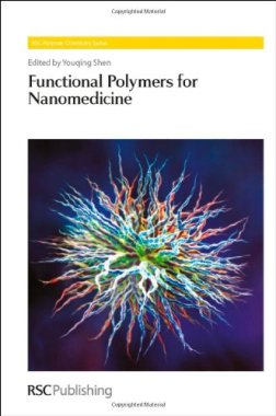 Functional Polymers for Nanomedicine (RSC Polymer Chemistry Series)