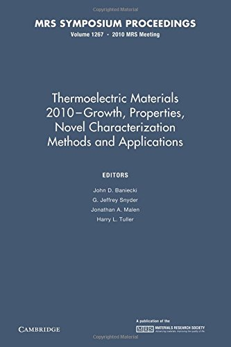 Thermoelectric Materials 2010-Growth, Properties, Novel Characterization Methods and Applications: Volume 1267 (MRS Proceedings)