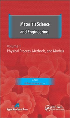 Materials Science and Engineering. Volume I: Physical Process, Methods, and Models