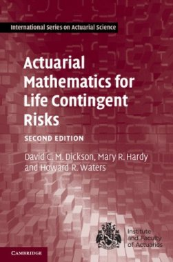 Actuarial Mathematics for Life Contingent Risks (International Series on Actuarial Science). 2nd ed
