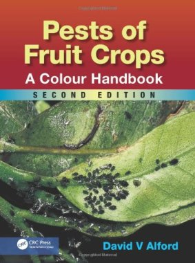 Pests of Fruit Crops: A Colour Handbook, Second Edition (Plant Protection Handbook)