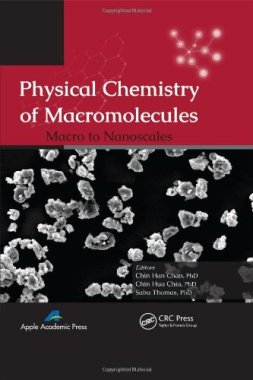 Physical Chemistry of Macromolecules: Macro to Nanoscales