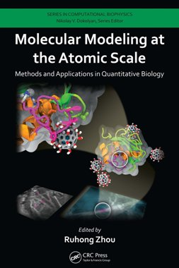 Molecular Modeling at the Atomic Scale: Methods and Applications in Quantitative Biology (Series in Computational Biophysics)