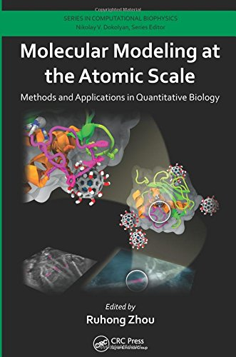 Molecular Modeling at the Atomic Scale: Methods and Applications in Quantitative Biology. 2014
