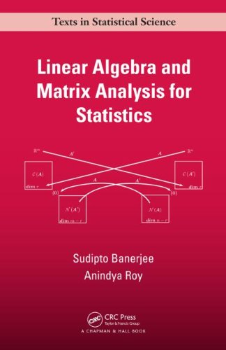 Linear Algebra and Matrix Analysis for Statistics. 2014