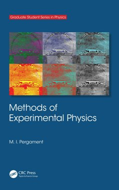 Methods of Experimental Physics (Graduate Student Series in Physics)
