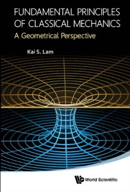Fundamental Principles of Classical Mechanics : A Geometrical Perspective, 2014.