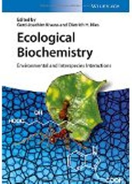 Ecological Biochemistry: Environmental and Interspecies Interaction , 2015