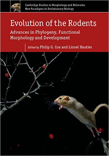 Evolution of the Rodents: Volume 5: Advances in Phylogeny, Functional Morphology