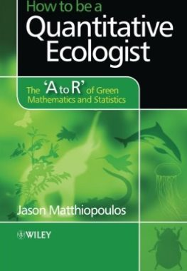 How to be a Quantitative Ecologist: The \'A to R\' of Green Mathematics and Statistics