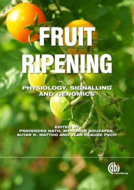 Fruit Ripening: Physiology, Signalling and Genomics 2014