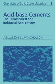 Acid-Base Cements : their biomedical and Industial