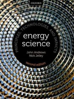 Energy Science: Principles, Technologies and Impacts 2nd ed.
