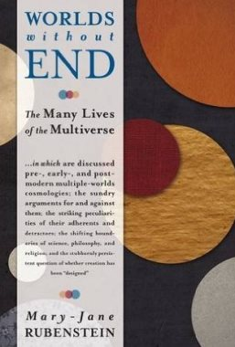 Worlds Without End : The Many Lives of the Multiverse