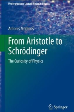 From Aristotle to Schrödinger: The Curiosity of Physics (Undergraduate Lecture Notes in Physics)