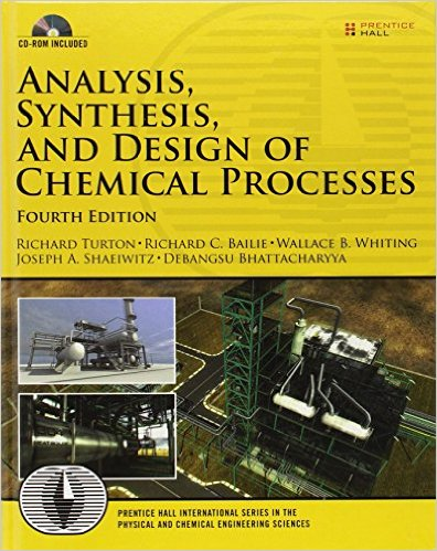 Analysis, synthesis, and design of chemical processes / Richard Turton