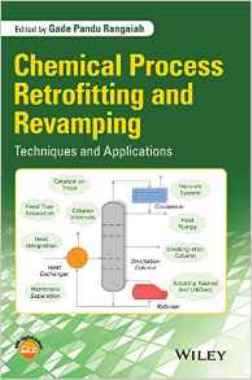 Chemical process retrofitting and revamping : techniques and applications