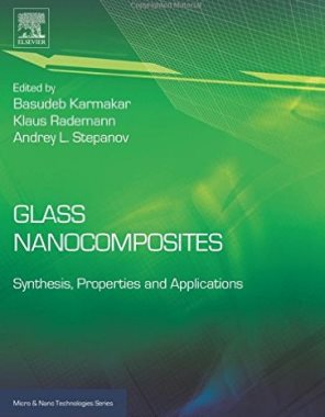 Glass nanocomposites : Synthesis, properties and applications(TA418.9.N35 G 2016)