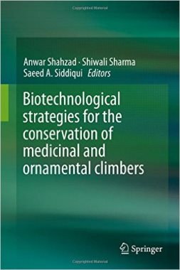 Biotechnological strategies for the conservation of medicinal and ornamental climbers (SB427 B 2016)