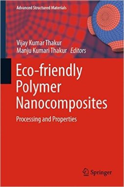 Eco-friendly polymer nanocomposites : processing and properties