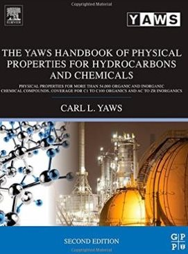 The Yaws handbook of physical properties for hydrocarbons and chemical : physical properties for more than 54,000 organic and inorganic chemical compounds, coverage for C1 to C100 organics and Ac to Zr inorganics  