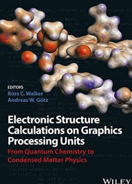 Electronic structure calculations on graphics processing units : from quantum chemistry to condensed matter physics