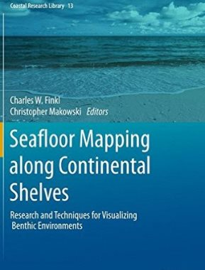 Seafloor mapping along continental shelves : research and techniques for visualizing benthic environments  G3201 S 2016