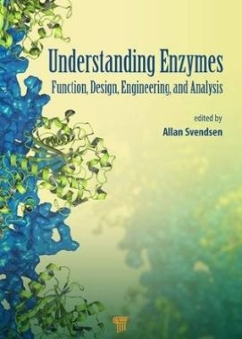 Understanding enzymes : function design engineering and analysis