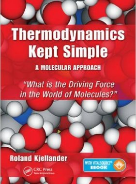 Thermodynamics Kept Simple - A Molecular Approach : What is the Driving Force in the World of Molecules?